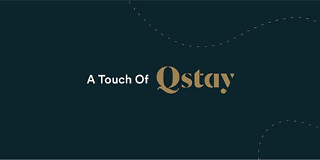 A Touch of Qstay tickets