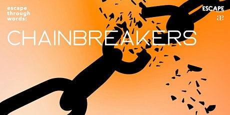 Escape Through Words - Chain Breakers tickets