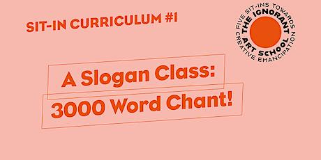 A Slogan Class: 3000 Word Chant! tickets