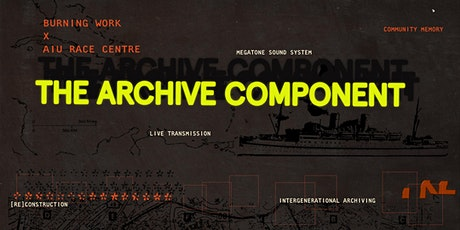 Burning Work x AIU RACE Centre: The Archive Component tickets