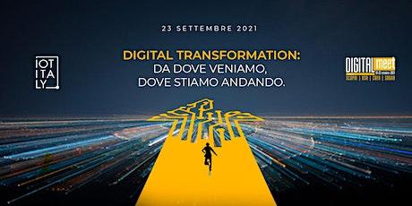 Digital Trasformation: da dove veniamo, dove stiamo andando biglietti