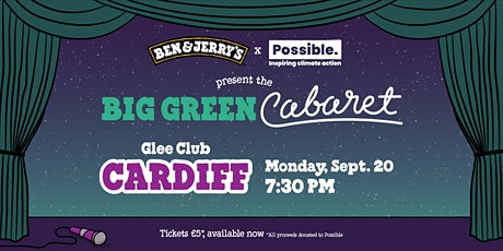 Ben & Jerry's and Possible present the BIG GREEN CABARET, CARDIFF! tickets