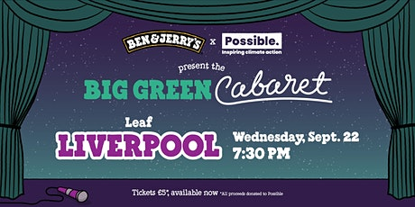 Ben & Jerry's and Possible present the BIG GREEN CABARET, LIVERPOOL! tickets