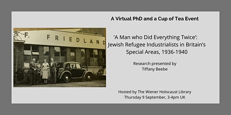 Virtual PhD and a Cup of Tea:  Jewish Refugee Industrialists in Britain tickets