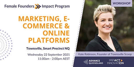 Female Founders Townsville - Marketing, e-Commerce and Online Platforms tickets