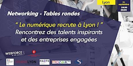Networking et Tables rondes - Le numérique recrute à Lyon ! billets