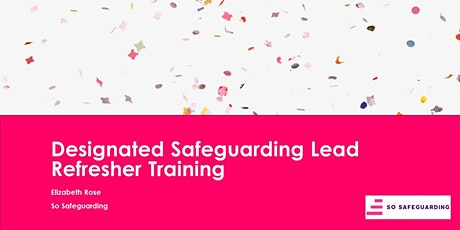 Designated Safeguarding Lead Refresher Training for Schools tickets