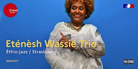 Concert / ETÉNÈSH WASSIÉ TRIO billets