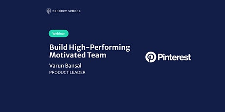 Webinar: Build High-Performing Motivated Team by Pinterest Product Leader tickets