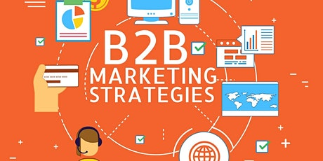 WORKSHOP ON EFFECTIVE BUSINESS TO BUSINESS (B2B) MARKETING tickets