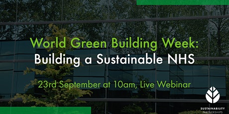 World Green Building Week: Building a Sustainable NHS tickets