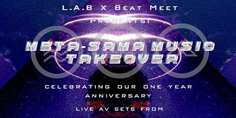 L.A.B X Beat Meet Presents: Meta-Sama Music Takeover tickets