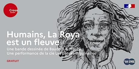 Théâtre / HUMAINS, LA ROYA EST UN FLEUVE  - Cie Les patries imaginaires billets