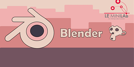 Atelier Minilab : Blender billets