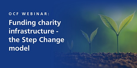 OCF webinar: Funding charity infrastructure - the Step Change model tickets