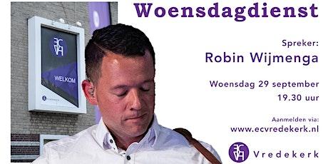 Woensdagdienst Robin Wijmenga 29 september 19.30  uur tickets