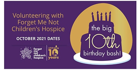 Volunteering with Forget Me Not Children's Hospice - OCTOBER tickets
