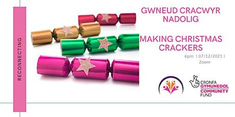 Making Christmas Crackers/ Gwneud Cracwyr Nadolig tickets