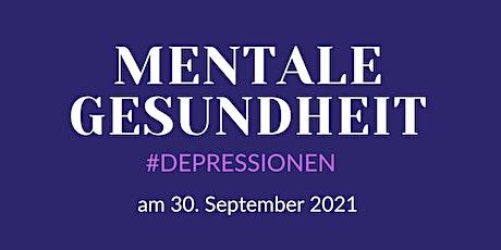Mentale Gesundheit #DEPRESSIONEN  | FÜR SIE College Tickets