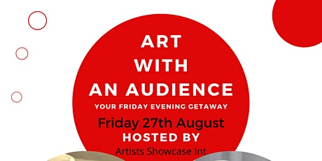 Art With An Audience: Your Friday Evening Getaway! tickets