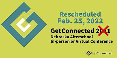 Rescheduled GetConnected Nebraska Afterschool  Conference tickets