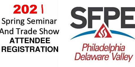 2021 Attendee Registration SFPE PDV Seminar and Trade Show tickets