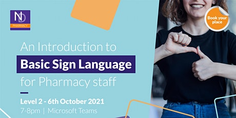 An Introduction to Basic Sign Language for the pharmacy sector (Level 2) tickets