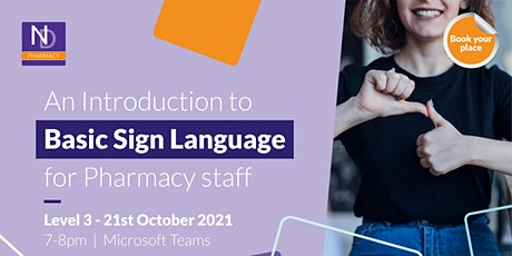 An Introduction to Basic Sign Language for the pharmacy sector (Level 3) tickets