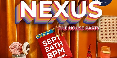 Nexus - The house party tickets
