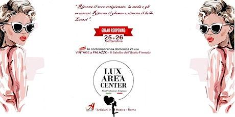 Lux Area Center - Alta Produzione Artigiana - 25 e 26 Settembre 2021 biglietti