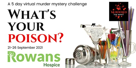 What's your poison? - 5 day virtual mystery challenge for Rowans Hospice tickets