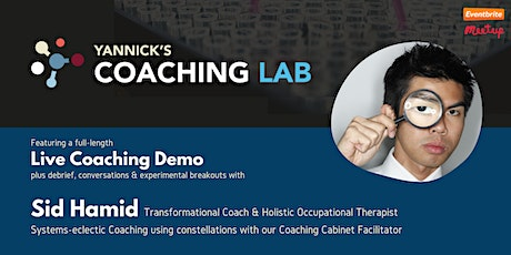 Yannick's Coaching Lab: Coaching with Constellations w/ Sid Hamid tickets