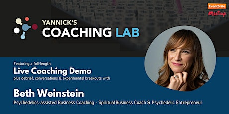 Yannick's Coaching Lab: Psychedelics-assisted Coaching w/ Beth Weinstein tickets