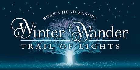 The Winter Wander at Boar's Head Resort PRIME DATES tickets