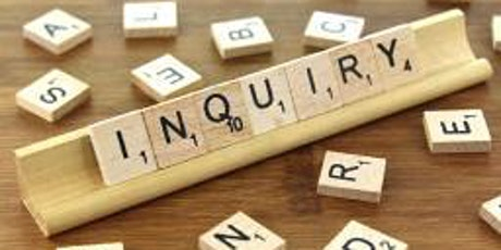 Inquire to Inspire: Exploring the Possibilities of Inquiry and Wonder tickets