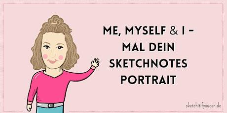 Sketchnotes Portrait: Me, Myself & I - erstell dein eigenes Mini Me Tickets