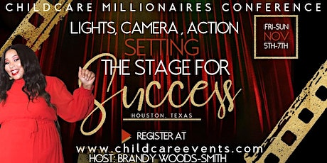 Childcare Millionaires Conference- Lights, Camera, Action! tickets