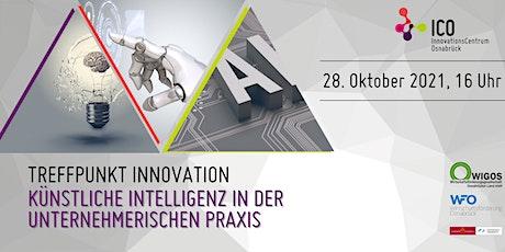 Treffpunkt Innovation: KI in der unternehmerischen Praxis Tickets