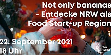 Not only bananas - Entdecke NRW als Food Start-up Region Tickets