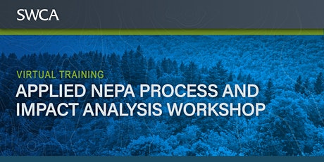 SWCA's Virtual  Applied NEPA  Process and  Impact Analysis Workshop tickets