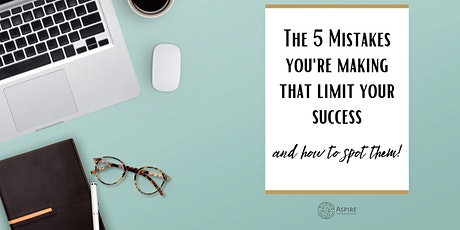 The 5 mistakes that are limiting your success! tickets