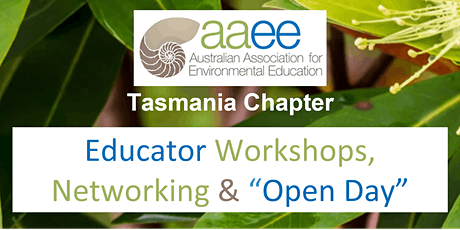 Educator Open Day!  Aus Assoc Environmental Education (Tasmania) tickets