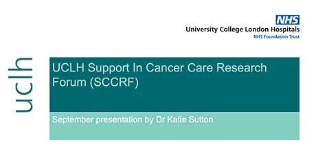 UCLH Support In Cancer Care Research Forum (SCCRF) - September Presentation tickets