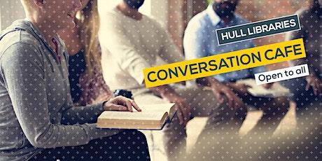 Conversation Café - Open To All tickets