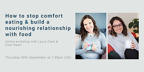 How to stop comfort eating and build a nourishing relationship with food tickets