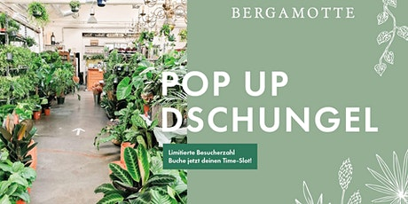 Bergamotte Pop Up Dschungel // Stuttgart Tickets