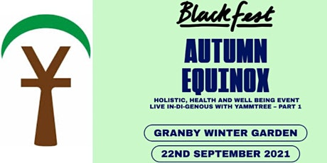 BlackFest Festival 2021: Autumn Equinox  Living In-Di-Genous by YammTree tickets