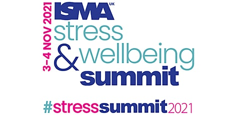 ISMA UK - Online Global Stress and Wellbeing Summit 2021 tickets