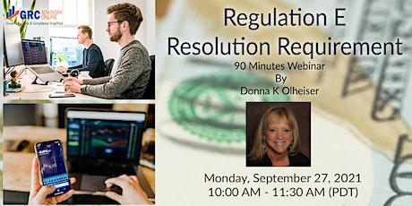 Regulation E - Resolution Requirement tickets