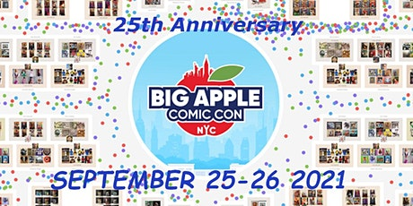 Big Apple Comic Convention Silver Anniversary September 25-26 2021 tickets